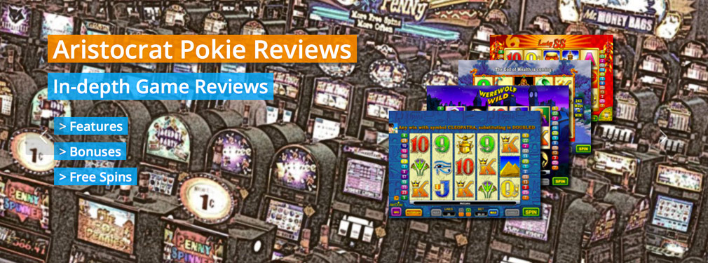 In-Depth online slot machine reviews and free bonuses for Aristocrat Pokie Machines